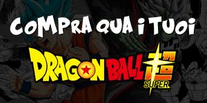 Compra qua i tuoi Dragon Ball